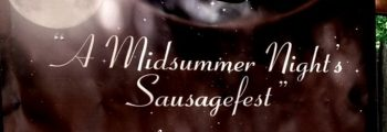 2014 – A Midsummer Nights Sausagefest